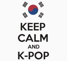 Keep calm and K-pop by revnandi