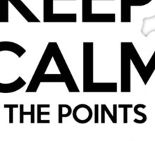 Keep Calm the Points Don't Matter Sticker