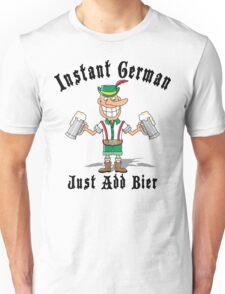 Instant German Just Add Bier Unisex T-Shirt