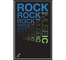 Rock is My Museic Photographic Print