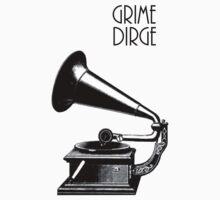 Grime Dirge- Gramophone by grimedirge