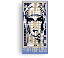 Pray for Love Canvas Print