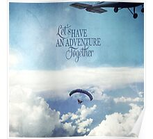 Let's Have An Adventure Together Poster