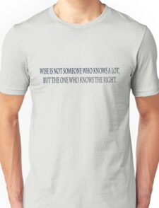 wise text Unisex T-Shirt