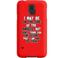 I may be on the side of the angels Samsung Galaxy Case/Skin