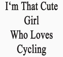 I'm That Cute Girl Who Loves Cycling by supernova23