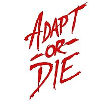 Adapt or Die Photographic Print