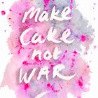 Make Cake Not War by knittykittybang
