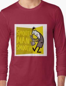 Smooth Man Smooth Long Sleeve T-Shirt