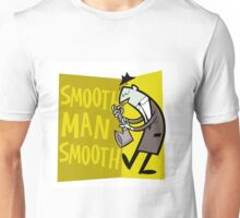 Smooth Man Smooth Unisex T-Shirt
