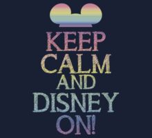 Keep calm and Disney on by sweetsisters
