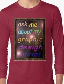 For the Budding Graphic Designer Long Sleeve T-Shirt