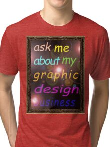 For the Budding Graphic Designer Tri-blend T-Shirt