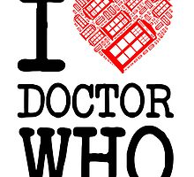 I LOVE DR.WHO (Original Version) by soulthrow