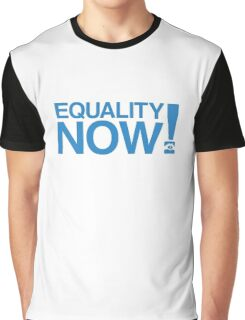 Equality Now! Graphic T-Shirt