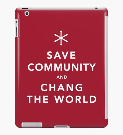 Save Community & Chang the World iPad Case/Skin