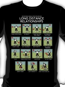 Long Distance Relationships - Struggling T-Shirt