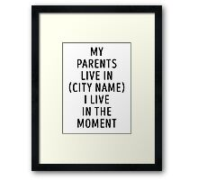 I live in the moment Framed Print