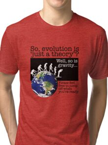 It's only a theory Tri-blend T-Shirt