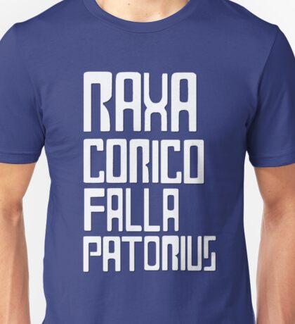 Raxacoricofallapatorius Unisex T-Shirt