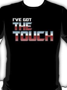 I've Got The Touch! T-Shirt