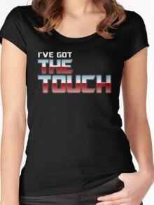 I've Got The Touch! Women's Fitted Scoop T-Shirt