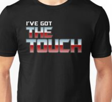 I've Got The Touch! Unisex T-Shirt