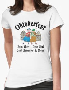 Oktoberfest Been There Done That ... Womens Fitted T-Shirt