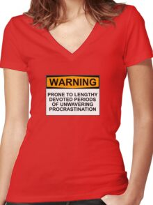 WARNING: PRONE TO LENGHTY DEVOTED PERIODS OF UNWAVERING PROCRASTINATION Women's Fitted V-Neck T-Shirt