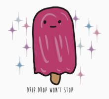 Drip drop won't stop by modernloveh