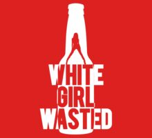 White Girl Wasted | Fresh Threads by FreshThreadShop