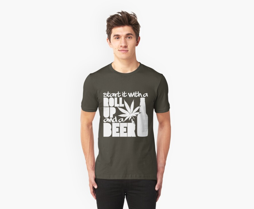 Roll Up and a Beer | Fresh Threads by FreshThreadShop