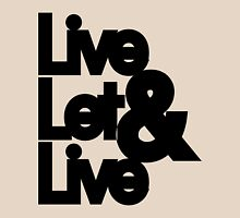 Live And Let Live | Fresh Threads Unisex T-Shirt