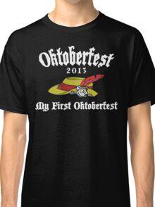 Oktoberfest 2013 My First Oktoberfest Classic T-Shirt
