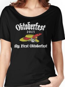 Oktoberfest 2013 My First Oktoberfest Women's Relaxed Fit T-Shirt
