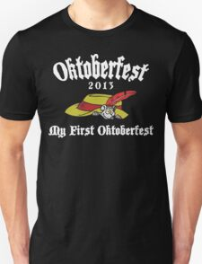 Oktoberfest 2013 My First Oktoberfest Unisex T-Shirt