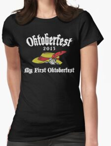 Oktoberfest 2013 My First Oktoberfest Womens Fitted T-Shirt