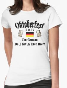 Oktoberfest 2013 I'm German Free Beer Womens Fitted T-Shirt