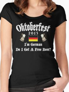 Oktoberfest 2013 German Free Beer? Women's Fitted Scoop T-Shirt
