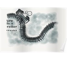 Lif is a roller coaster Poster