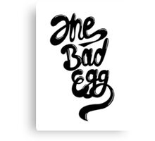 The bad egg Canvas Print