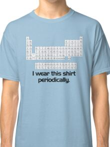 I wear this shirt periodically Classic T-Shirt