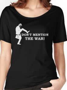 Fawlty Towers - Don't mention the war. Women's Relaxed Fit T-Shirt