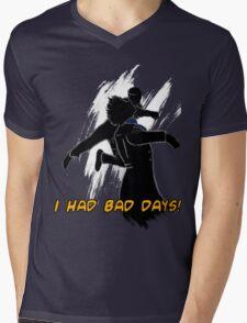 I had bad days!  Mens V-Neck T-Shirt