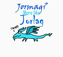 Jorlag (w/ Derpy Dragon) T-Shirt