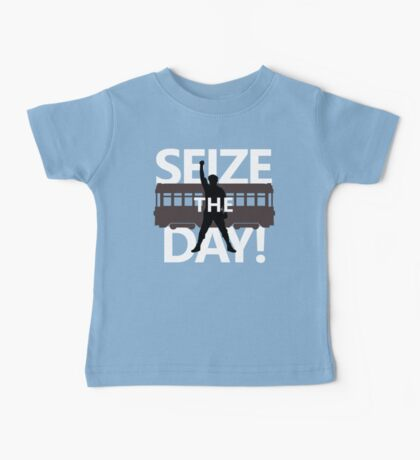 Seize The Day! Baby Tee