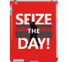 Seize The Day! iPad Case/Skin