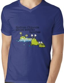 Sodium Chloride abuse wrecks families Mens V-Neck T-Shirt