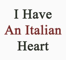 I Have An Italian Heart by supernova23