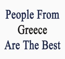 People From Greece Are The Best by supernova23